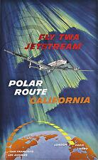 REPRO DECO AFFICHE FLY TWA JETSTREAM POLAR ROUTE AVION PAPIER 190 OU 310 GRS