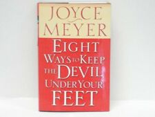 Eight Ways to Keep the Devil Under Your Feet by Joyce Meyer