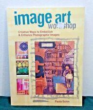 Image Art Workshop:Creative Ways to Embellish & Enhance Photographic Images(M5)