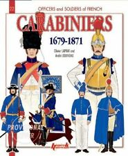 Carabiniers 1679-1871 by Andre Jouineau, Major Olivier Lapray (Paperback, 2013)