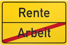 Blechschild Arbeit/ Rente