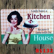 Metal Tin Sign i only have a kitchen Bar Pub Home Vintage Retro Poster Cafe ART