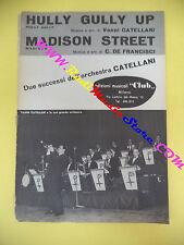 RARO SPARTITO SINGOLO ORCHESTRA CATELLANI Hully gully up Madison street no cd lp