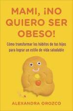 Mami, ¡no quiero ser obeso! (Spanish Edition)