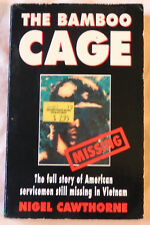The Bamboo Cage: The Full Story of American Servicemen Still Missing in Vietnam
