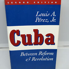 CUBA: BETWEEN REFORM & REVOLUTION by LOUIS A. PEREZ, SOFTCOVER (B20)