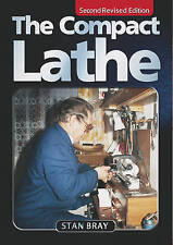 The Compact Lathe by Bray, Stan (Paperback book, 2004)