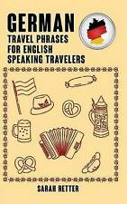 German:  Travel Phrases for English Speaking Travelers: The most needed 1.000 ph