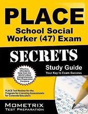 PLACE School Social Worker (47) Exam Secrets Study Guide : PLACE Test Review...