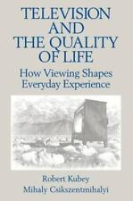 Television and the Quality of Life: How Viewing Shapes Everyday Experience Rout