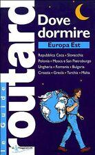 Dove dormire. Europa Est - Guide Routard - Libro Nuovo in Offerta!
