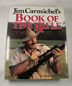 Jim Carmichel's Book of the Rifle by Carmichel, Jim