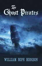 The Ghost Pirates by William Hope Hodgson (2017, Paperback)