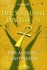 DER SCHLÜSSEL DER ISIS - Teil 2 - Ava Minatti BUCH - NEU