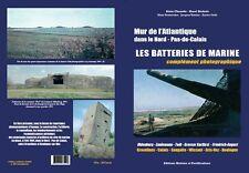 Mur de l'Atlantique dans le Nord - Pas-de-Calais LES BATTERIES DE MARINE