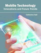 Mobile Technology: Innovations and Future Trends (2016, Hardcover)