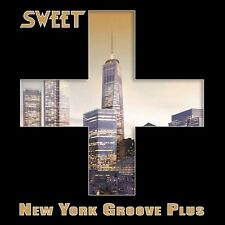 SWEET - NEW YORK GROOVE PLUS  CD NEW!