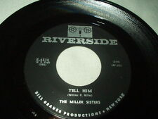 THE MILLER SISTERS Tell Him 45 Popcorn Girl Group Northern Soul Riverside