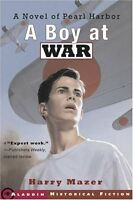 A Boy at War: A Novel of Pearl Harbor by Harry Mazer