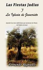 Las Fiestas Judias y la Iglesia : Los Hermosos Simbolismos de la Biblia...