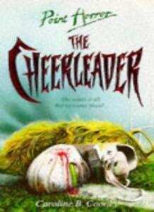 The Cheerleader (Point Horror) By Caroline B. Cooney. 9780590551298