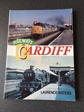 Railways of Cardiff by Laurence Waters Good Condition