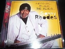 Sonny Rhodes A Good Day To Play The Blues CD – Like New