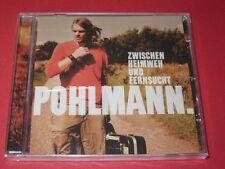 Pohlmann / zwischen Heimweh und Fernsucht - Orginal Verpackt - OVP - CD
