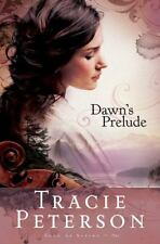 Song of Alaska Ser.: Dawn's Prelude 1 by Tracie Peterson (2009, Paperback)