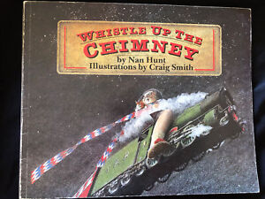 Whistle up the Chimney Nan Hunt & Craig Smith PB 1983 1st 1st ed., Out of Print