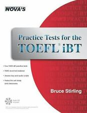 Practice Tests for the TOEFL IBT by Bruce Stirling (2012, Paperback)