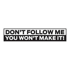 "(2) 9"" Don't Follow Me Funny Jeep, Trucks, 4x4 and ATVs Sarcastic Sticker Decals"