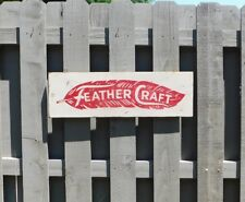 PRIMITIVE VINTAGE FEATHER CRAFT BOATS REPLICA TRADE SIGN