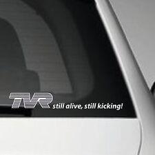 TVR VINYL ADHESIVE CAR BUMPER STICKER DECAL TVR STILL ALIVE, STILL KICKING