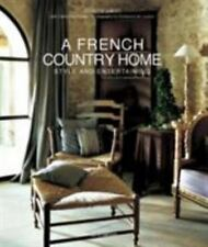 A French Country Home: Style and Entertaining, Sibuet, Jocelyne, Deydier, Cather