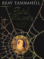 Fatal Majesty: The Drama of Mary Queen of Scots, Tannahill, Reay, Very Good Book