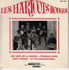 45TRS VINYL 7'' / FRENCH EP LES HARICOTS ROUGES / LES GARS DE LA MARINE + 3