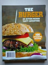 The Burger - An Action-Packed Tasty Adventure - 100 Recipes - Parragon - New