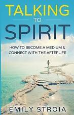NEW Talking to Spirit: How to Become a Medium & Connect with the Afterlife