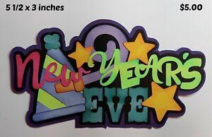 NEW YEARS EVE TITLE  scrapbook premade paper piecing 3D die cut by Rhonda