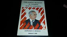 Orlando Bosch El Hombre Que Yo Conozco by Adriana D Bosch (1988, PB) in Spanish