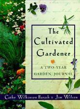 Cultivated Gardener: A Two-Year Garden Journal