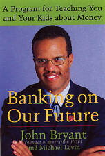 Banking on Our Future: A Program for Teaching You and Your Kids about-ExLibrary