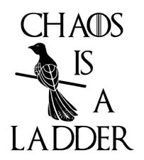 Vinyl Decal Truck Car Sticker Laptop - Game Of Thrones Chaos Is A Ladder Quote