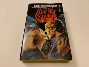 """Karl Edward Wagner: """"Why Not You and I?"""" First Printing, September 1987 (Horror)"""