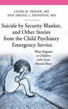 Suicide by Security Blanket, and Other Stories from the Child Psychiatry