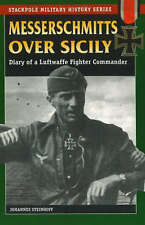 Messerschmitts Over Sicily: Diary of a Luftwaffe Fighter Commander by...