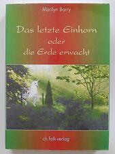 Das letzte Einhorn oder die Erde erwacht Marilyn Barry Falk Verlag