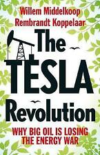 The Tesla Revolution: Why Big Oil Has Lost the Energy War by Rembrandt Koppelaar