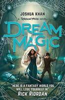 Dream Magic (Shadow Magic) by Khan, Joshua, NEW Book, FREE & Fast Delivery, (Pap
